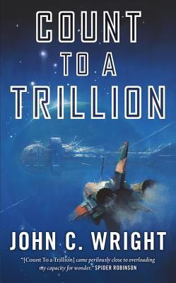 Count to a Trillion By Wright, John C.